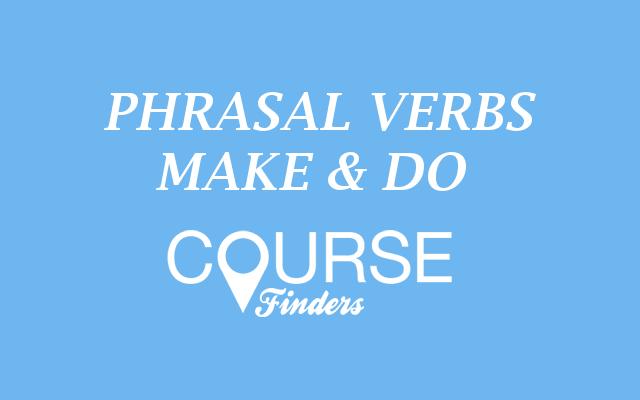phrasal-verbs-with-make-do