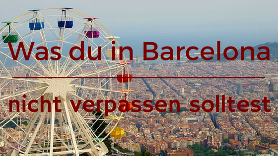 Was du in Barcelona