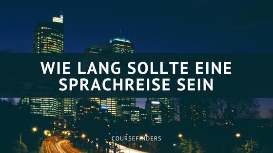 Wie lang sollte eine Sprachreise sein