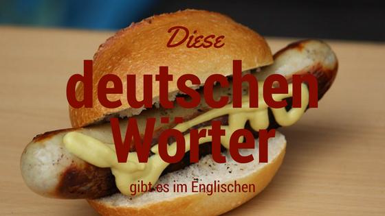 Diese deutsche Wörter gibt es im Englischen