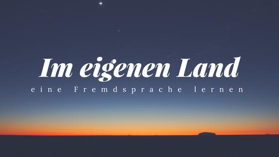 Im eigenen Land eine Fremdsprache lernen