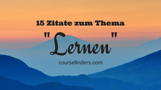 15 Zitate zum Thema Lernen