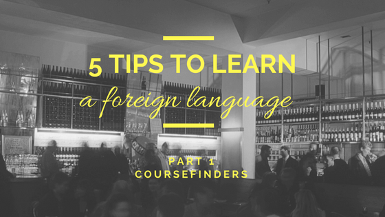 5 tips to learn a foreign language - part 1