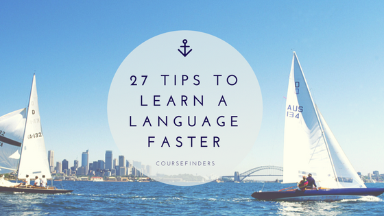 27 tips to learn a language faster
