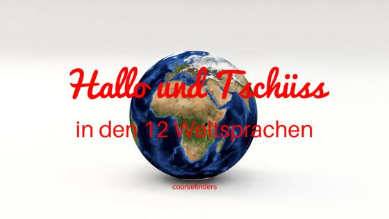Hallo und Tschüss - in den 12 Weltsprachen