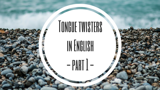 Tongue twisters in English- part 1 -