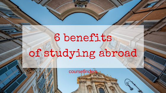 6 benefits of studying abroad