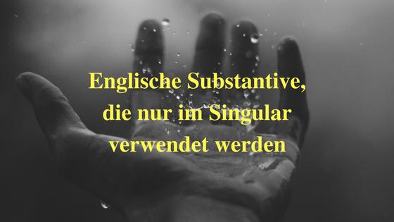 Englische Substantive, die nur im Singular verwendet werden