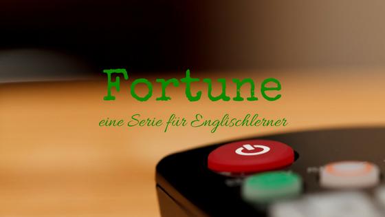 Fortune - eine Serie für Englischlerner