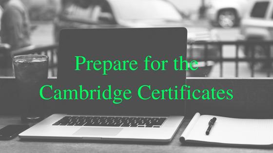 Prepare for theCambridge Certificates