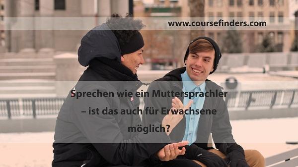 Sprechen wie ein Muttersprachler
