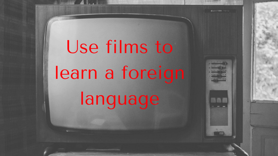 Use films to learn a foreign language