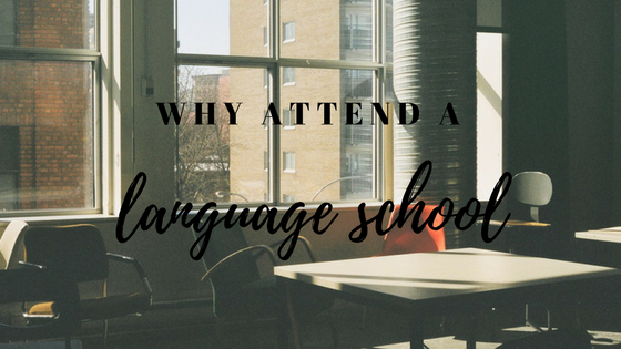 Why attend a language school
