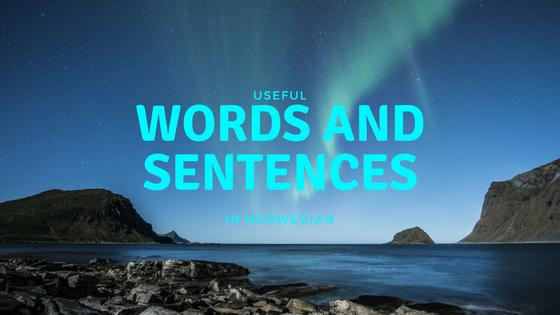 Useful words and sentences in Norwegian
