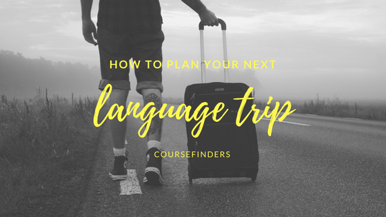 How to plan your next language trip