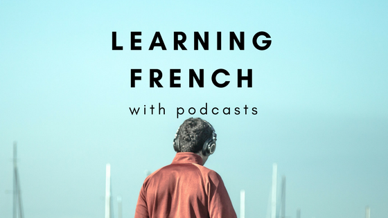 Learning French with podcasts