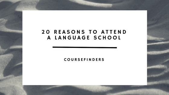 20 reasons to attend a language school