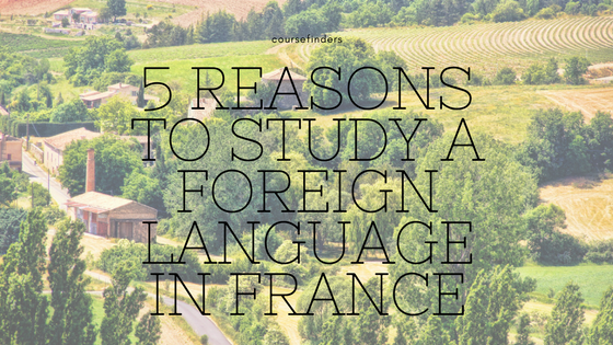 5 reasons to study a foreign language in France