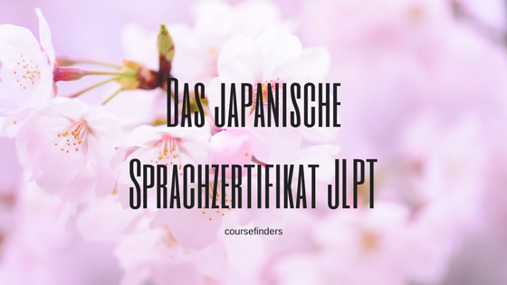 Das japanische Sprachzertifikat JLPT