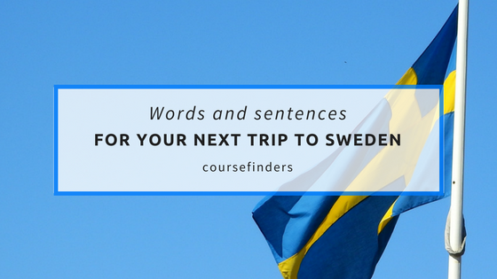 Words and sentences for your next trip to Sweden