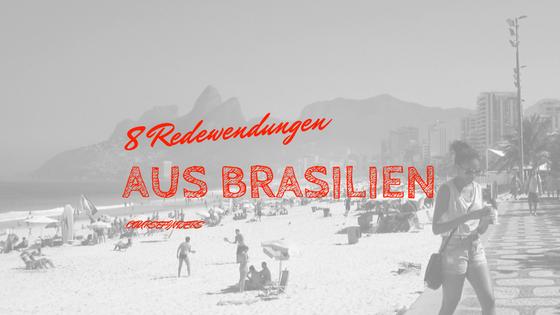 8 Redewendungen aus Brasilien