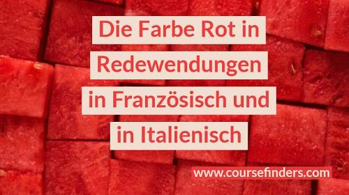 Die Farbe Rot in Redewendungen in Französisch und in Italienisch