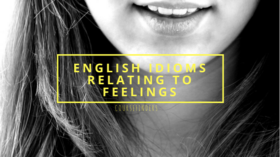 English idioms relating to feelings