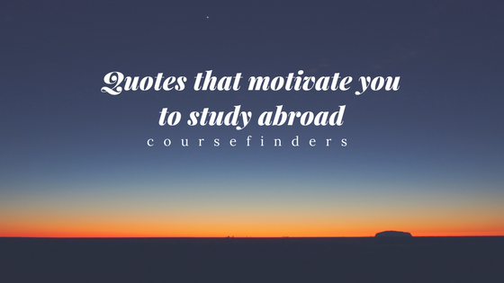 quotes that motivate you to study abroad