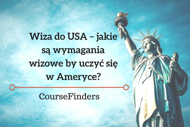Wiza do USA – jakie są wymagania wizowe by uczyć się w Ameryce_