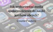 Jak wykorzystać media społecznościowe do nauki języków obcych_