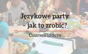 Językowe party – jak to zrobić