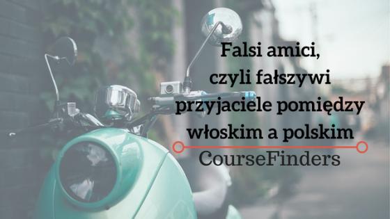 Falsi amici pomiędzy włoskim a polskim