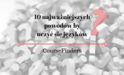 10 najważniejszych powodów by uczyć się języków