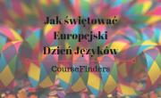 Jak świętować Europejski Dzień Języków