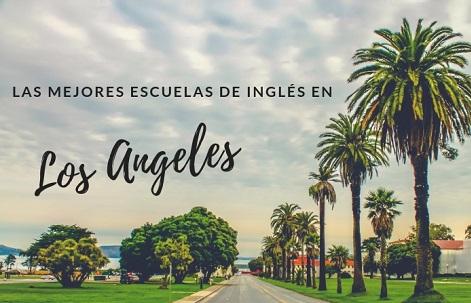 mejores escuelas inglés Los Angeles
