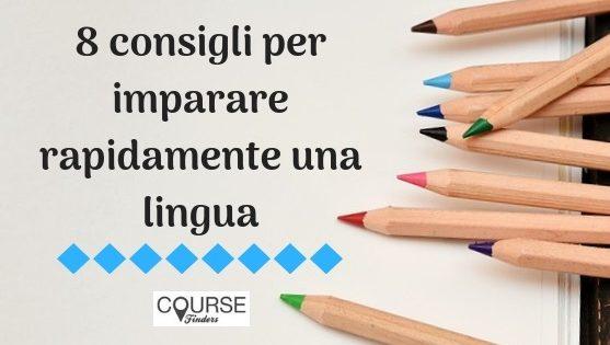 8 consigli per imparare rapidamente una lingua