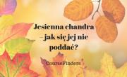 Jesienna chandra – jak się jej nie poddać_