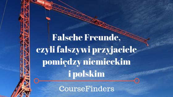 Falsche Freunde, czyli fałszywi przyjaciele pomiędzy niemieckim i polskim