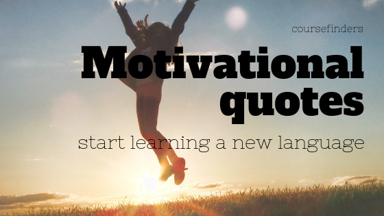 Motivational Quotes Start Learning A New Language Blog