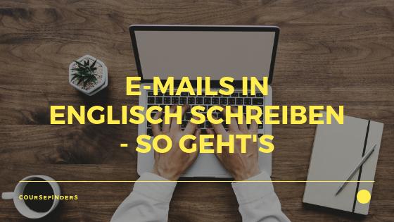 E Mails In Englisch Schreiben So Gehts Blog Coursefinders