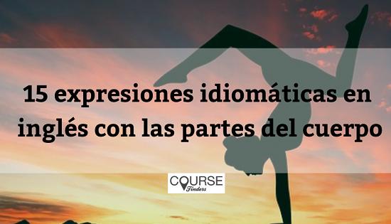 15 expresiones idiomáticas en inglés con las partes del cuerpo