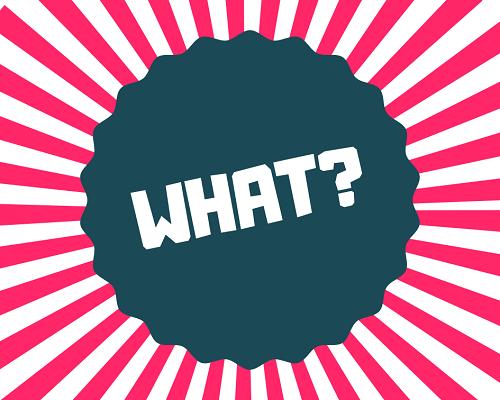 """Rispondere con un """"what?"""" in inglese quando non si capisce qualcosa"""