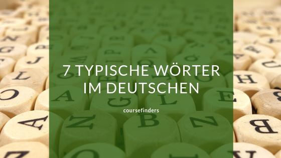 typische Wörter im Deutschen