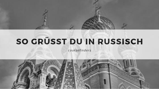 In Russisch grüßen - so geht's