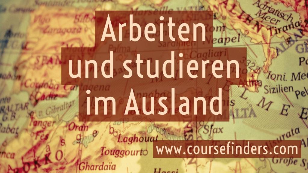 Arbeiten und studieren im ausland coursefinders for Studieren im ausland